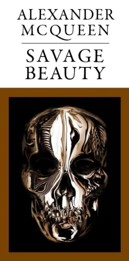 Alexander McQueen: Savage Beauty by Andrew Bolton, Tim Blanks and Susannah Frankel (MetPublications)