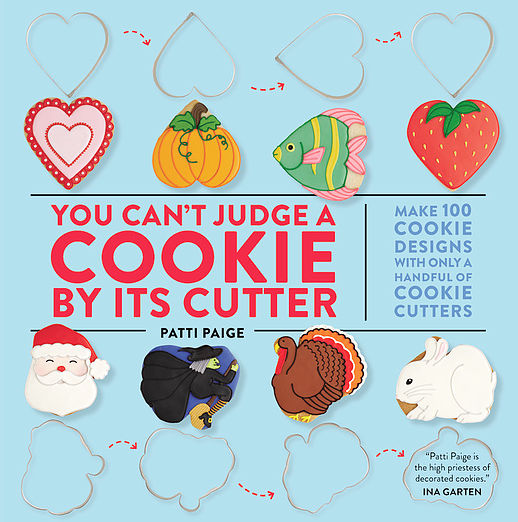 You Can't Judge a Cookie by Its Cutter by Patti Paige. http://www.bakedideas.com/#!my-book/c1l0v