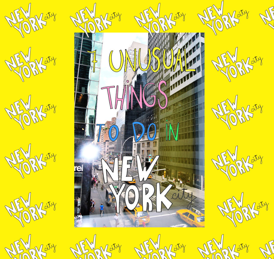 7 unusual things to do in new york city style behind for Nyc stuff to do